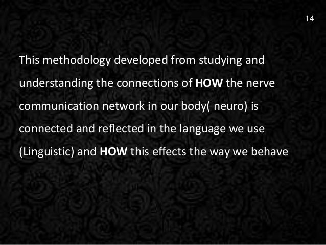 """neuro linguistic programming a means of understanding how people process information Introducing neuro-linguistic programming has  psychological skills for understanding and influencing people"""" as  it started out just as a means of."""
