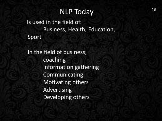 neuro linguistic programming a means of understanding how people process information Understand that the information provided does not constitute legal nlp means different things to different people neuro-linguistic programming (nlp) is the study of how we think and experience our world around us.