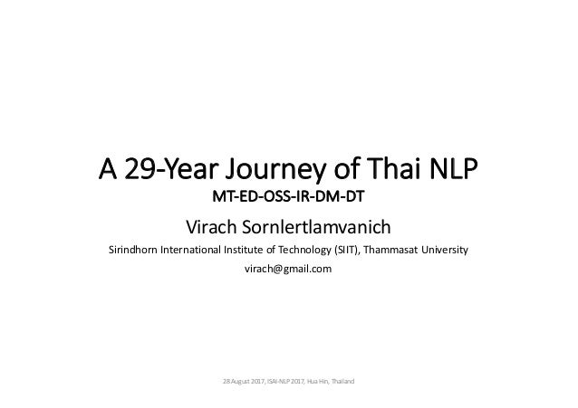A29-YearJourneyofThaiNLP MT-ED-OSS-IR-DM-DT VirachSornlertlamvanich Sirindhorn InternationalInstituteofTechnolog...