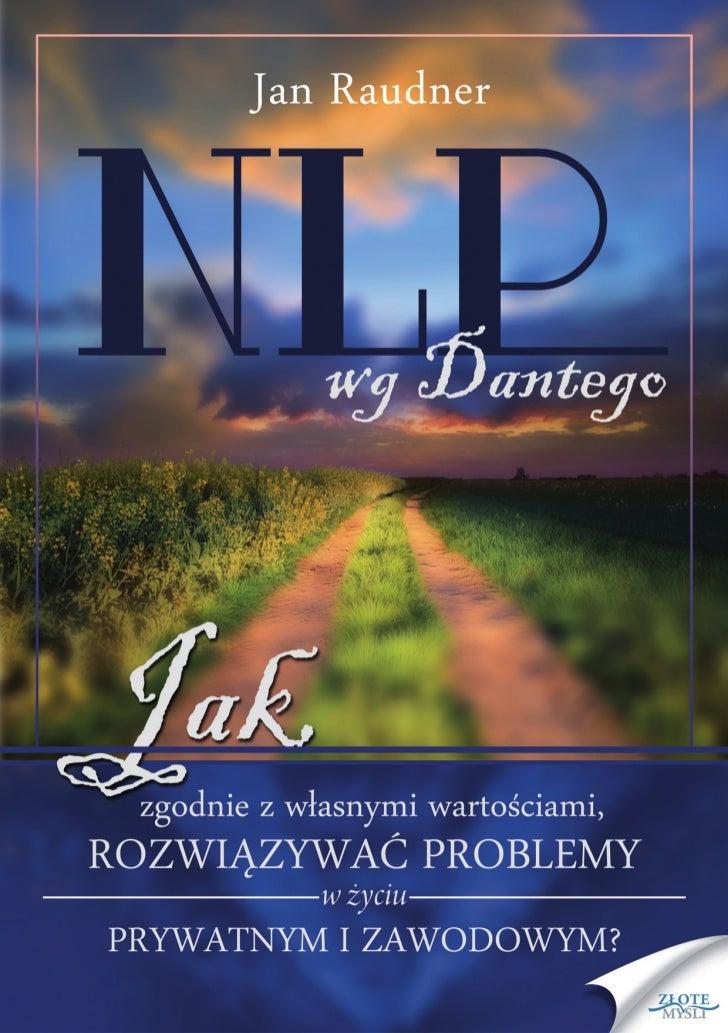 """Ten ebook zawiera darmowy fragment publikacji """"NLP wg Dantego""""                                               Darmowa publi..."""