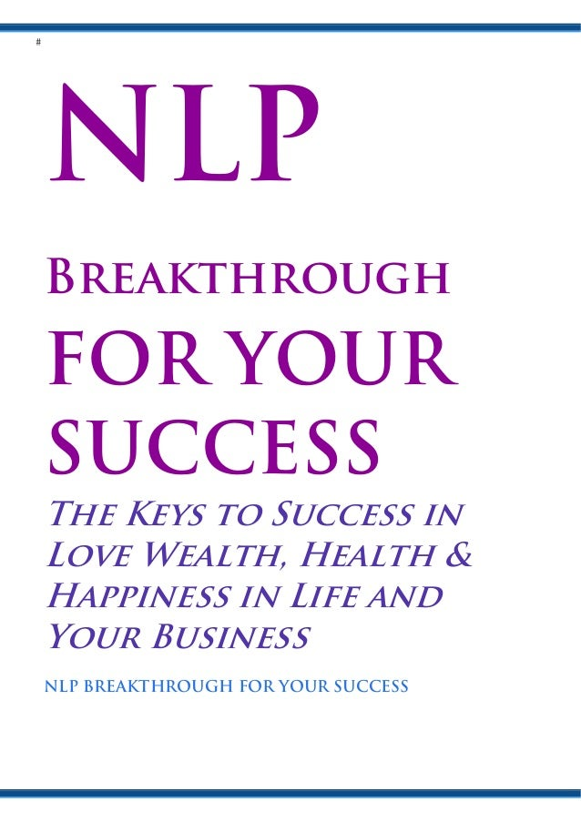 Breakthrough  FOR YOUR SUCCESS The Keys to Success in Love Wealth, Health & Happiness in Life and Your Business NLP BREAKT...