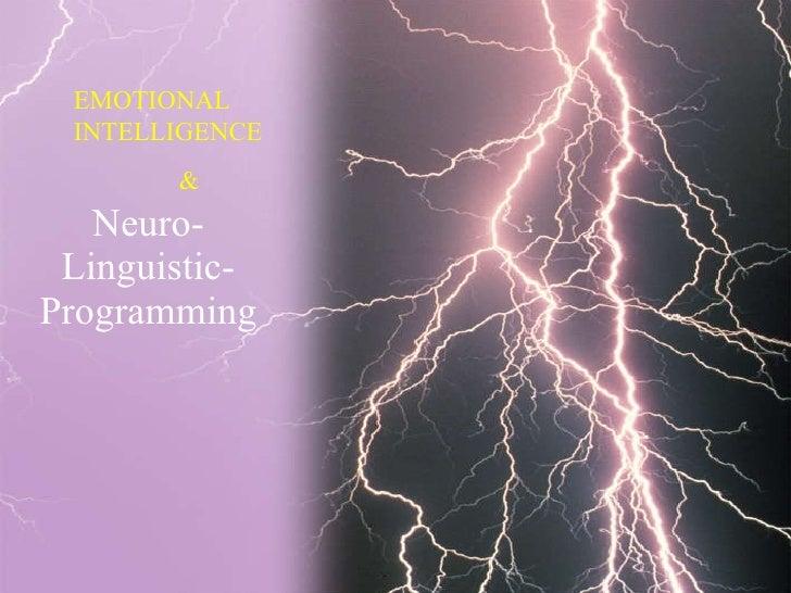 Neuro-Linguistic-Programming EMOTIONAL INTELLIGENCE &