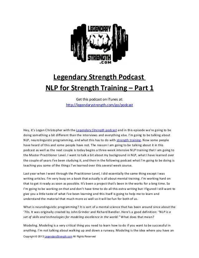 Legendary Strength Podcast NLP for Strength Training – Part 1 Get this podcast on iTunes at: http://legendarystrength.com/...