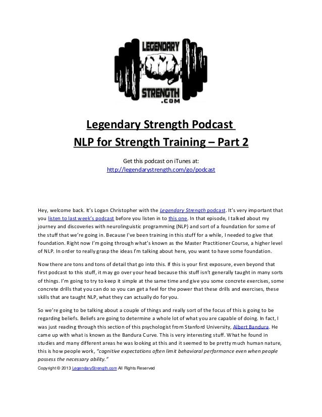 Legendary Strength Podcast NLP for Strength Training – Part 2 Get this podcast on iTunes at: http://legendarystrength.com/...
