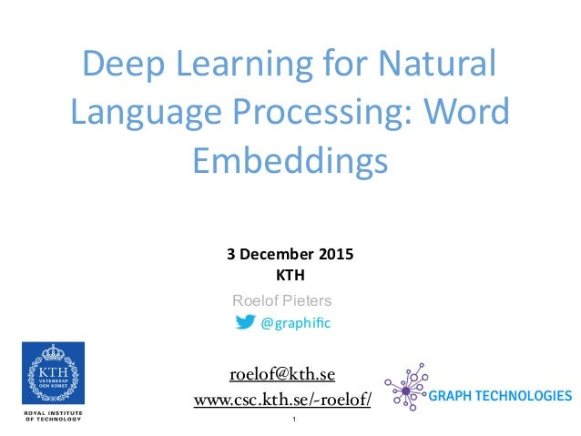 1 @graphific Roelof Pieters Deep	   Learning	   for	   Natural	    Language	   Processing:	   Word	    Embeddings 3	   Dece...