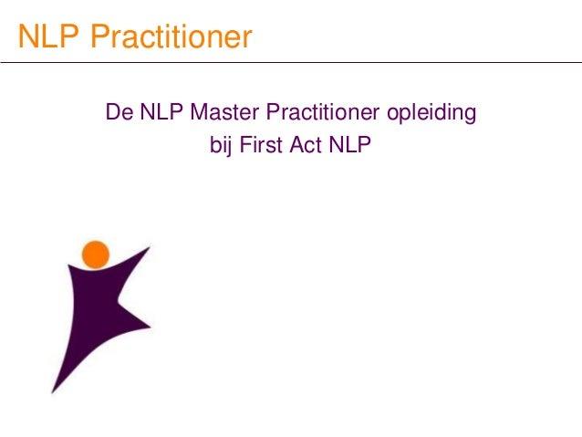 NLP PractitionerDe NLP Master Practitioner opleidingbij First Act NLP