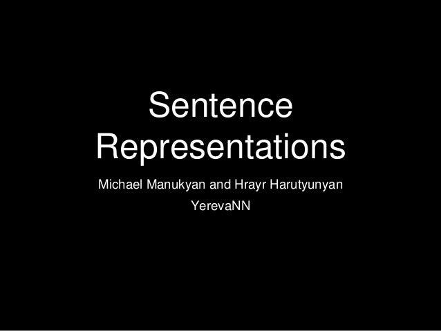 Sentence Representations Michael Manukyan and Hrayr Harutyunyan YerevaNN
