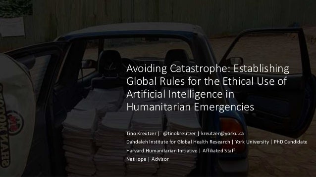 Avoiding Catastrophe: Establishing Global Rules for the Ethical Use of Artificial Intelligence in Humanitarian Emergencies...