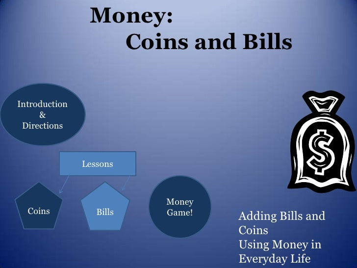 Money:                  Coins and BillsIntroduction     & Directions               Lessons                          Money ...