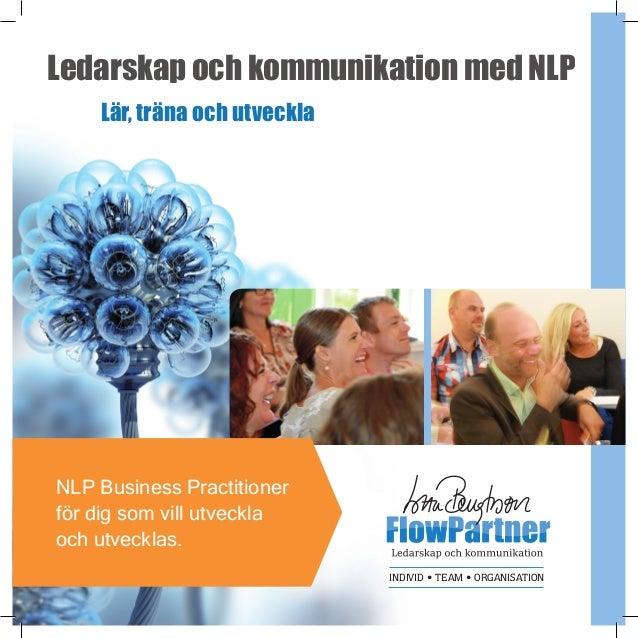 Ledarskap och kommunikation med NLP Lär, träna och utveckla INDIVID • TEAM • ORGANISATION NLP Business Practitioner för di...