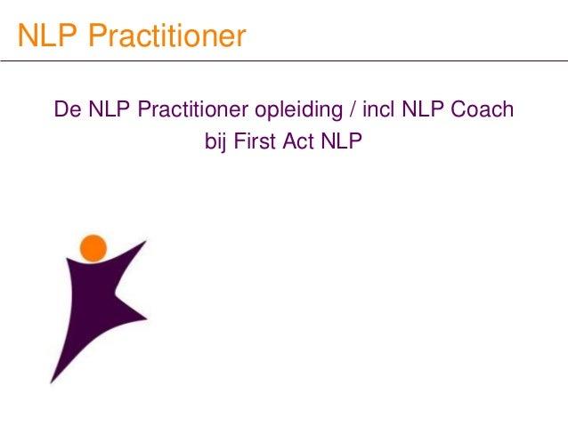NLP PractitionerDe NLP Practitioner / NLP coach opleidingbij First Act NLP