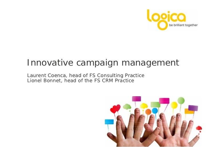 Innovative campaign managementLaurent Coenca, head of FS Consulting PracticeLionel Bonnet, head of the FS CRM Practice