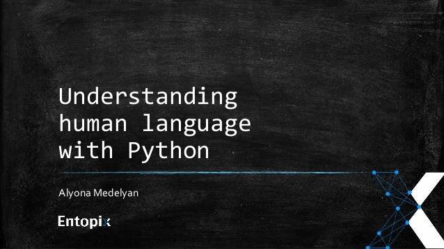 Understanding  human language  with Python  Alyona Medelyan