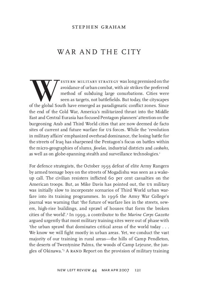 stephen graham  WAR AND THE CITY  W  estern military strategy was long premised on the avoidance of urban combat, with air...