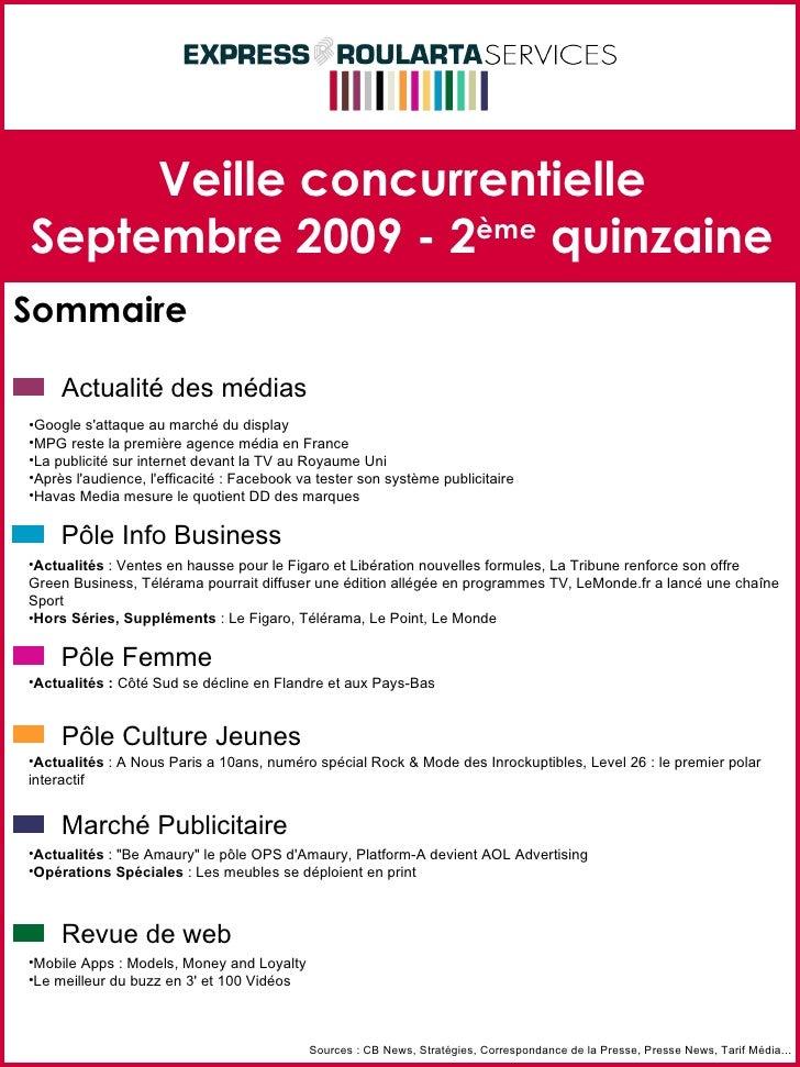 Veille concurrentielle Septembre 2009 - 2 ème  quinzaine Sommaire Sources : CB News, Stratégies, Correspondance de la Pres...
