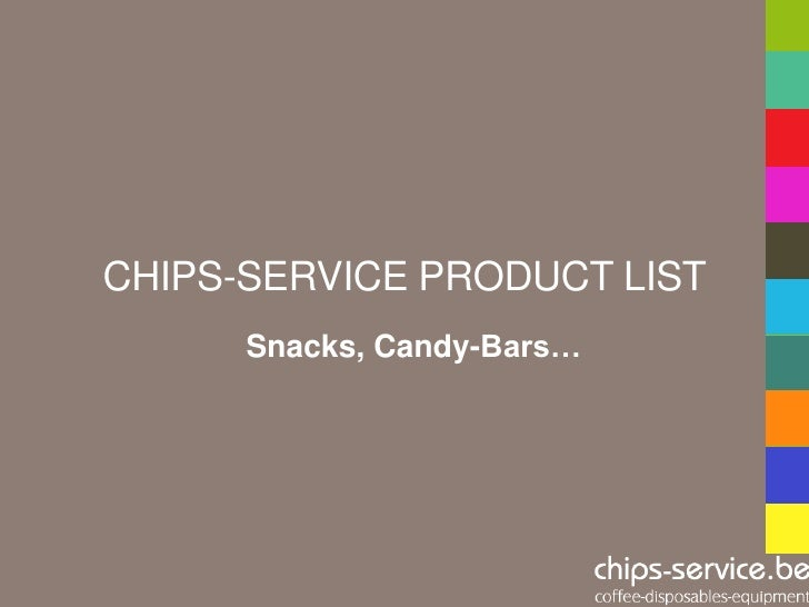 CHIPS-SERVICE PRODUCT LIST      Snacks, Candy-Bars…