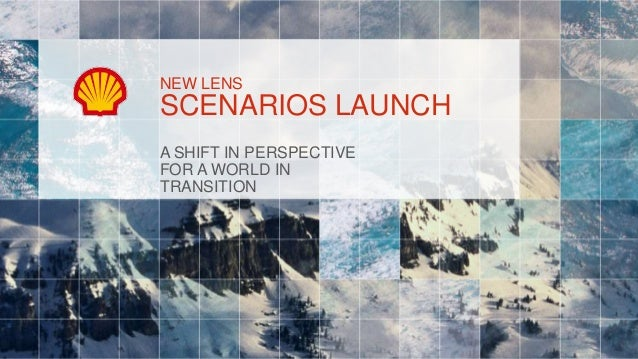NEW LENSSCENARIOS LAUNCHA SHIFT IN PERSPECTIVEFOR A WORLD INTRANSITION