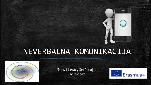 "NEVERBALNA KOMUNIKACIJA ""New Literacy Set"" project 2015-2017"