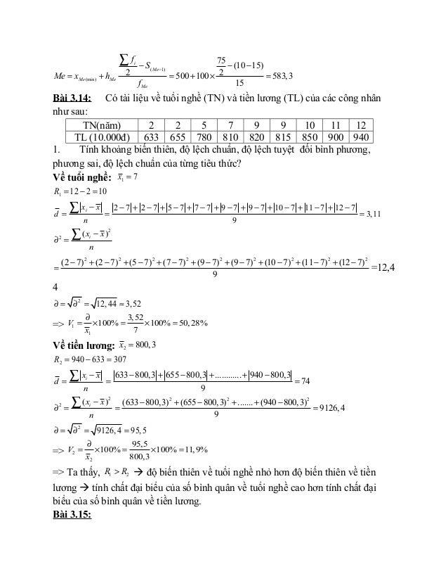 ( 1) (min) 75 (10 15) 2 2500 100 583,3 15 i Me Me Me Me f S Me x h f −− − − = + = + × = ∑ Bài 3.14: Có tài liệu về tuổi ng...