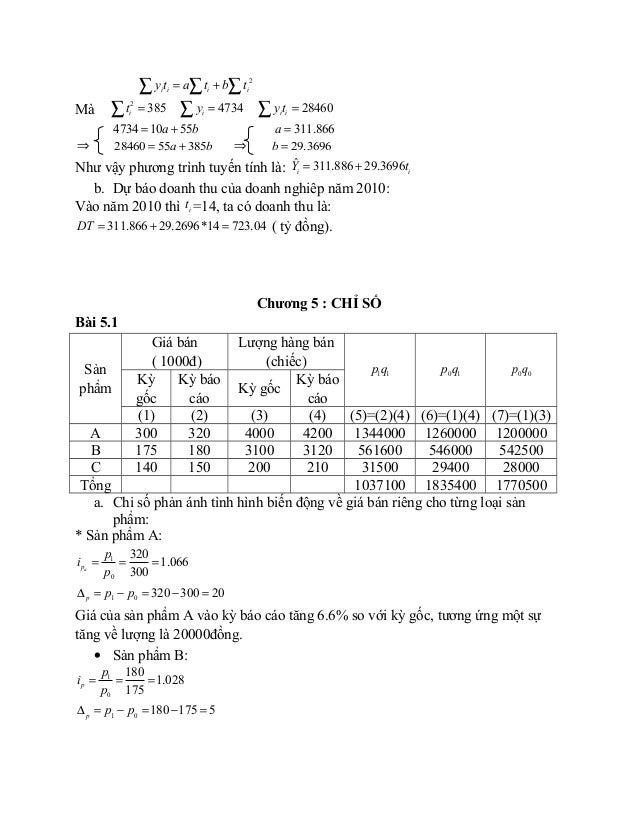 2 i i i iy t a t b t= +∑ ∑ ∑ Mà 2 385it =∑ 4734iy =∑ 28460i iy t =∑ 4734 10 55a b= + 311.866a = ⇒ 28460 55 385a b= + ⇒ 29....