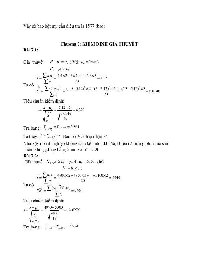 Vậy số bao bột mỳ cần điều tra là 1577 (bao). Chương 7: KIỂM ĐỊNH GIẢ THUYẾT Bài 7.1: Giả thuyết: 0 0:H µ µ= ( Với 0 5mmµ ...