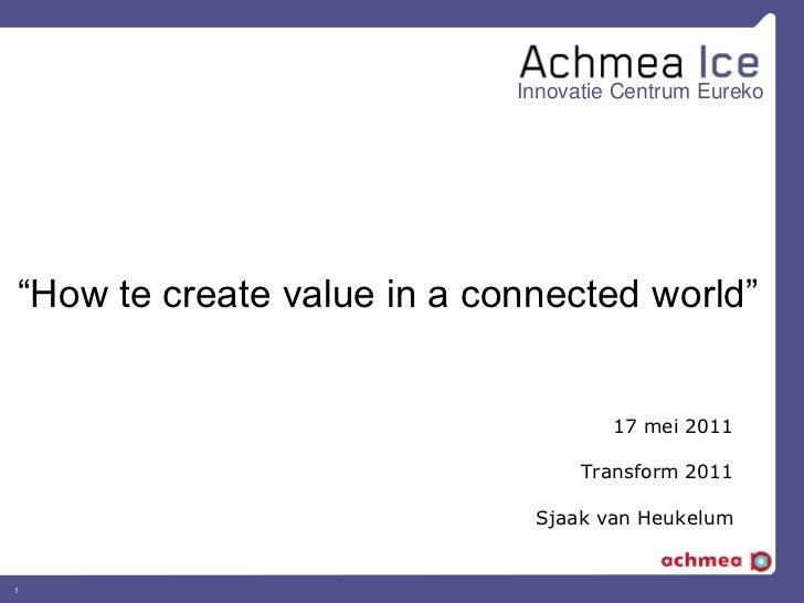 "Innovatie Centrum Eureko""How te create value in a connected world""                                     17 mei 2011        ..."