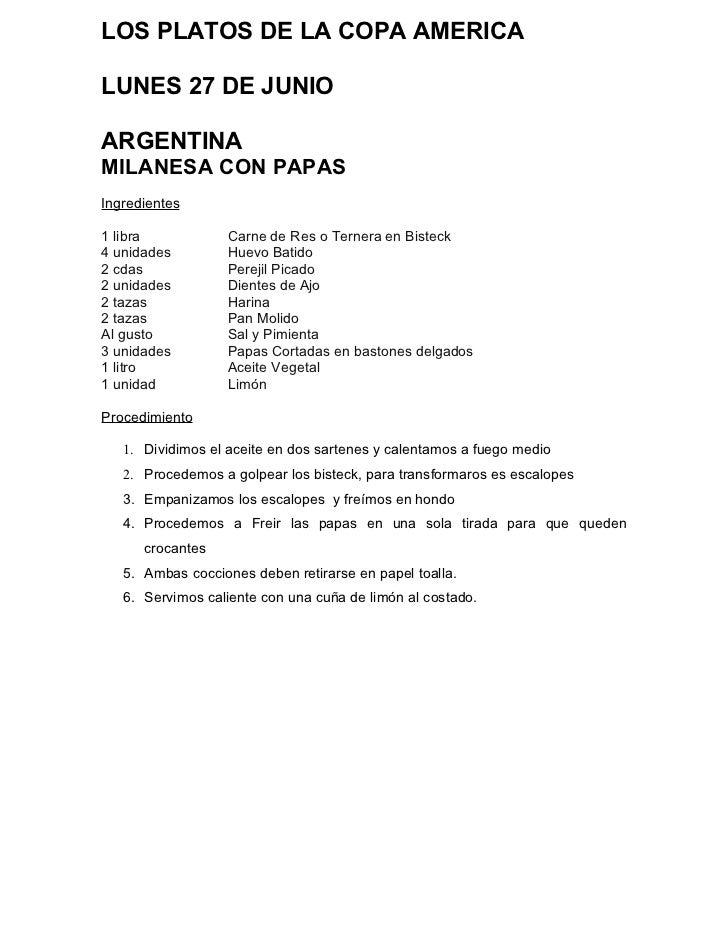 LOS PLATOS DE LA COPA AMERICALUNES 27 DE JUNIOARGENTINAMILANESA CON PAPASIngredientes1 libra            Carne de Res o Ter...