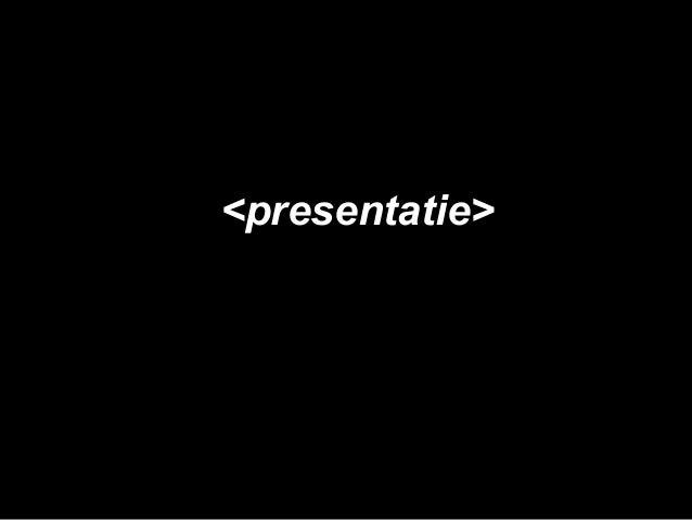 <presentatie>