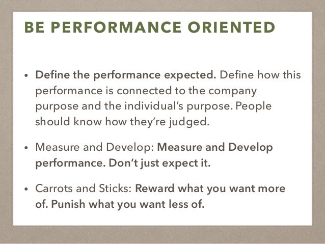 BE PERFORMANCE ORIENTED Notes on Developing: Start with expectations. (Company and Client Expectations) ! Define what skill...