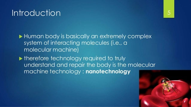 nanomedicine the field of nanotechnology biology essay Nanotechnology in the field of medicine could revolutionize the way we detect   to make repairs at the cellular level (sometimes referred to as nanomedicine.