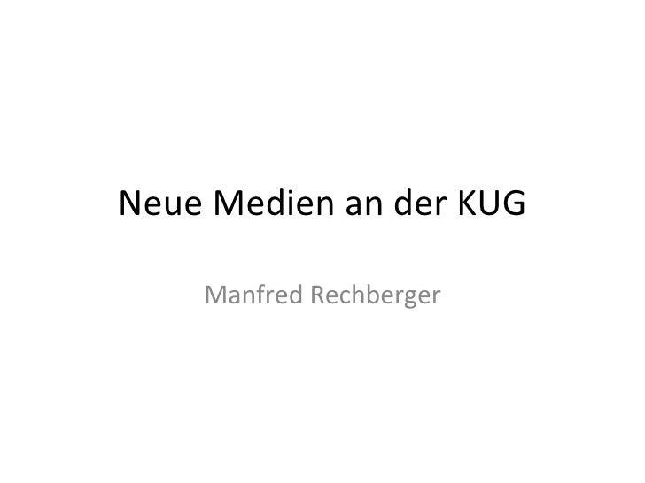 Neue Medien an der KUG Manfred Rechberger