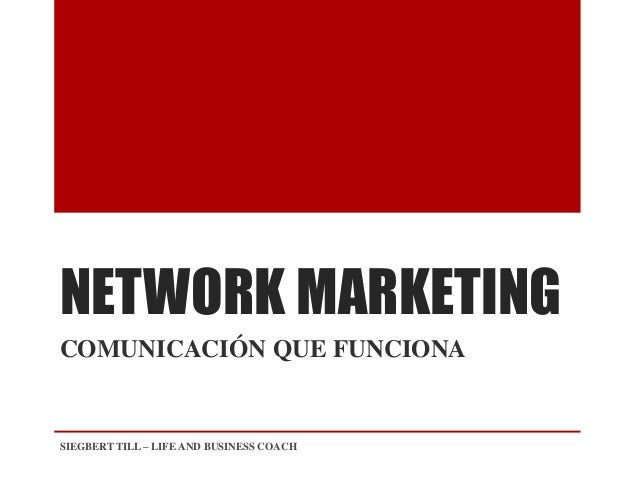 NETWORK MARKETING COMUNICACIÓN QUE FUNCIONA SIEGBERT TILL – LIFE AND BUSINESS COACH