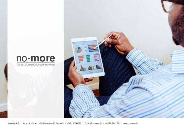 no-more no-moreFLEXIBLE OUTSOURCING DONE RIGHT No-More ApS | Nytorv 3. 1st floor, 1450 København K, Denmark | CVR: 3754922...