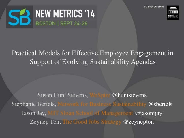Practical Models for Effective Employee Engagement in  Support of Evolving Sustainability Agendas  Susan Hunt Stevens, WeS...
