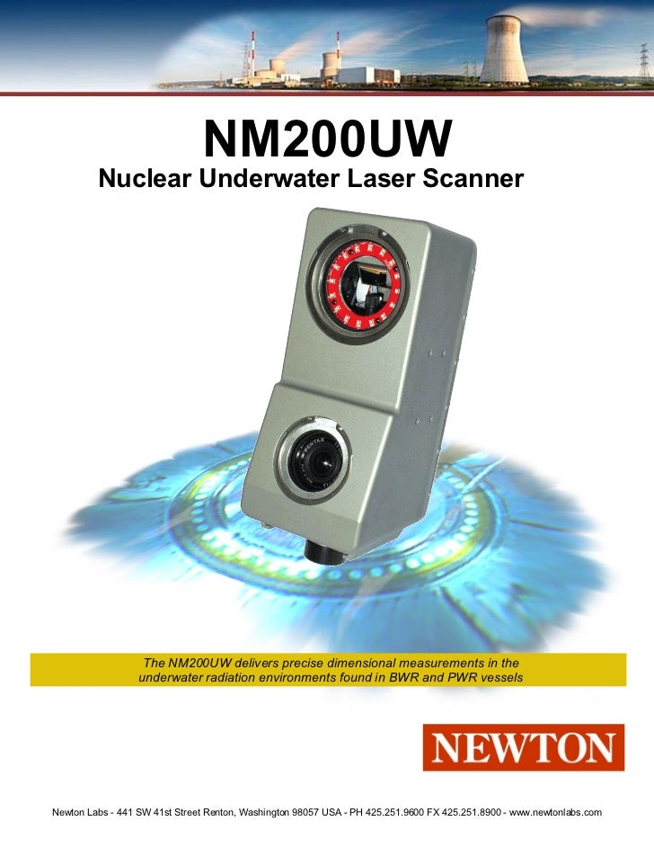 NM200UW         Nuclear Underwater Laser Scanner                   The NM200UW delivers precise dimensional measurements i...