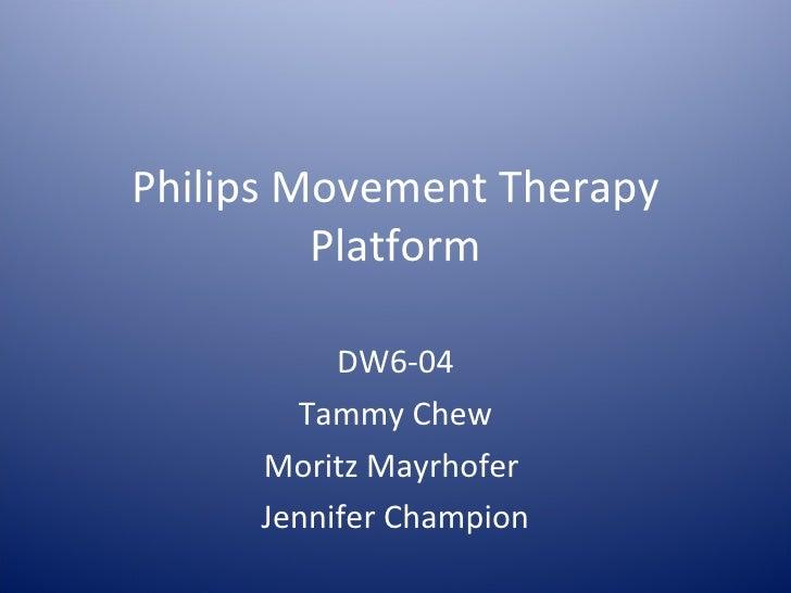Philips Movement Therapy Platform DW6-04 Tammy Chew Moritz Mayrhofer  Jennifer Champion