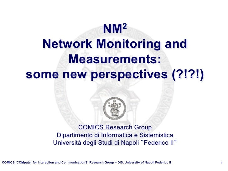 NM2                 Network Monitoring and                     Measurements:               some new perspectives (?!?!)   ...