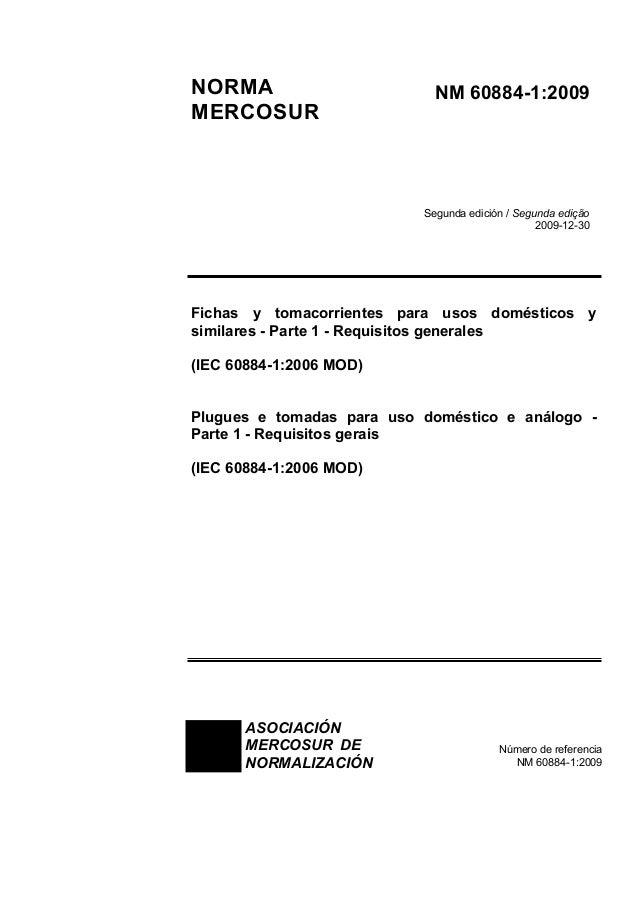 NORMA MERCOSUR NM 60884-1:2009 Segunda edición / Segunda edição 2009-12 ...