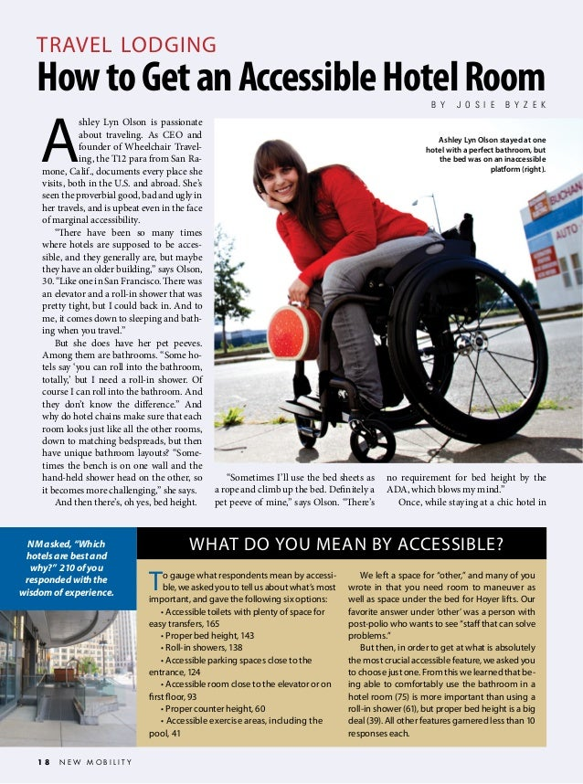 TRAVEL LODGING  How to Get an Accessible Hotel Room B Y  A  shley Lyn Olson is passionate about traveling. As CEO and foun...