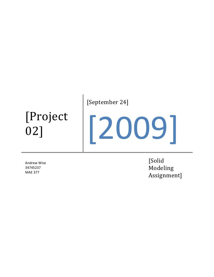 [September 24]  [Project 02]           [2009] Andrew Wise                    [Solid 34745237                       Modelin...