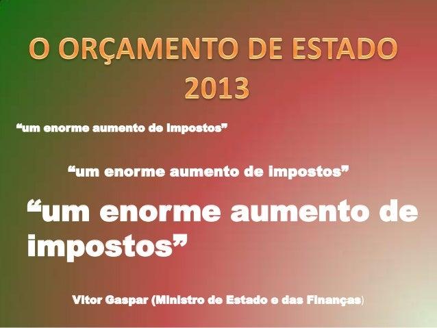 """""""um enorme aumento de impostos""""       """"um enorme aumento de impostos"""" """"um enorme aumento de impostos""""        Vitor Gaspar ..."""