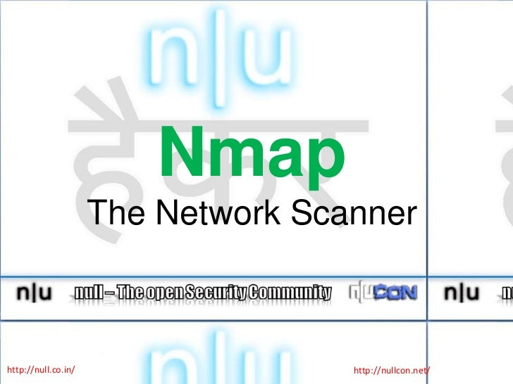NmapThe Network Scanner<br />http://null.co.in/<br />http://nullcon.net/<br />