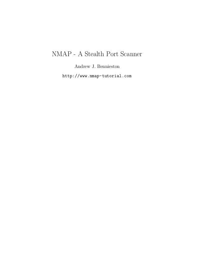NMAP - A Stealth Port Scanner       Andrew J. Bennieston   http://www.nmap-tutorial.com