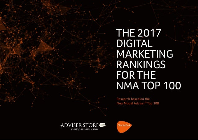 Research based on the New Model Adviser® Top 100 THE 2017 DIGITAL MARKETING RANKINGS FOR THE NMA TOP 100