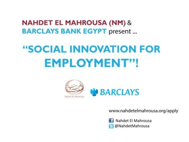 Agenda •  Problem  •  Opportunity  •  Barclays Bank Egypt & NM  •  Social Entrepreneurship  •  The Competition