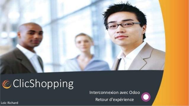 ClicShopping Interconnexion avec Odoo Retour d'expérience Loïc Richard