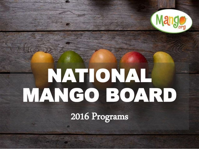 NATIONAL MANGO BOARD 2016 Programs