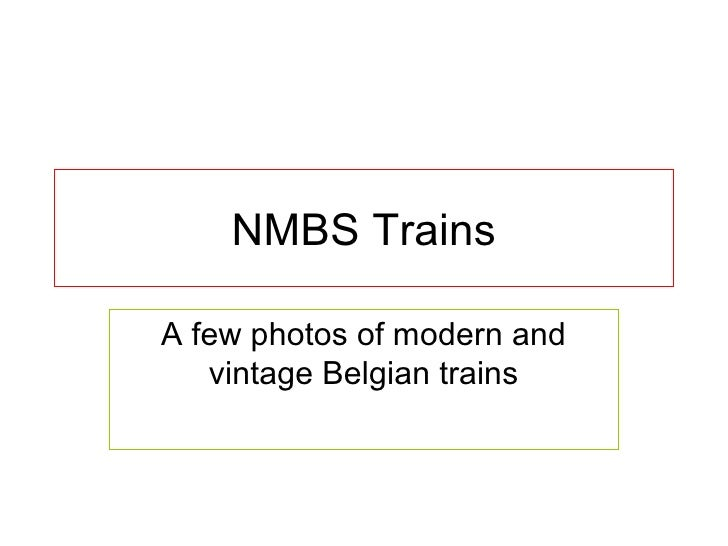 NMBS TrainsA few photos of modern and   vintage Belgian trains