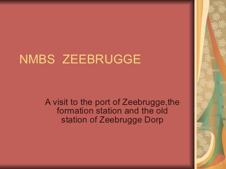 NMBS  ZEEBRUGGE A visit to the port of Zeebrugge,the formation station and the old station of Zeebrugge Dorp