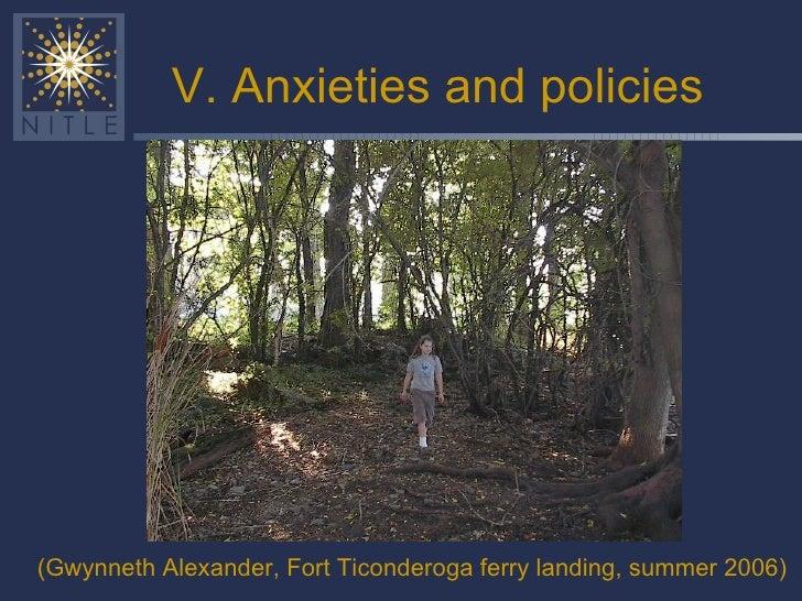 V. Anxieties and policies (Gwynneth Alexander, Fort Ticonderoga ferry landing, summer 2006)